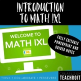 Introduction to Math IXL - Powerpoint and Guided Notes