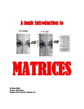 MATRICES: A BASIC INTRODUCTION TO MATRICES