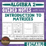 Introduction to Matrices - Editable Guided Notes, INB, and