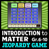Introduction to Matter - Jeopardy PowerPoint Game {Editable}
