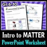 Introduction to Matter - PowerPoint Worksheet {Editable}