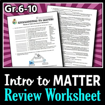 Introduction to Matter - Review Worksheets {Editable}