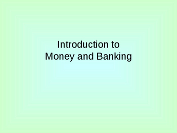 Introduction to Money and Banking PowerPoint