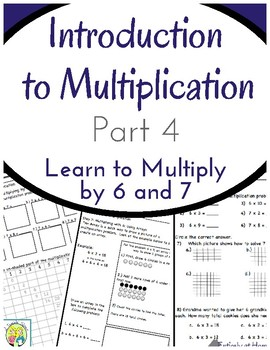 Introduction to Multiplication Workbook Part 4: Multiply by 6 and 7