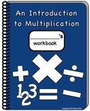 Introduction to Multiplication Workbook Part 1: Multiplying with 0 & 1