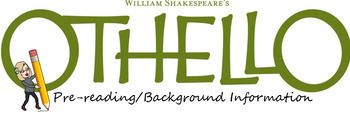 Introduction to Othello - Shakespeare, what is a Moor, & all things Othello Prep