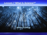 """Introduction to Physics Lesson I PowerPoint """"What is Science?"""""""