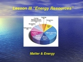 "Introduction to Physics Lesson III PowerPoint ""Energy Resources"""