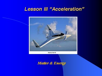 """Introduction to Physics Lesson III PowerPoint """"Acceleration"""""""