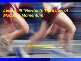 "Introduction to Physics Lesson III PowerPoint ""Newton's Third Law & Momentum"""