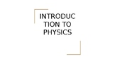 Introduction to Physics Power Point