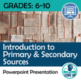 Introduction to Primary & Secondary Sources Powerpoint
