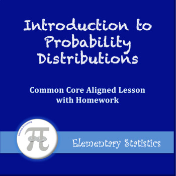 Introduction to Probability Distributions (Lesson Plan with Homework)
