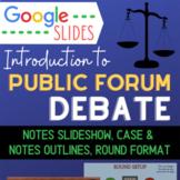 Introduction to Public Forum Debate (Secondary, Google Slides & Printables)