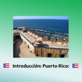 Introduction to Puerto Rico: Culture Powerpoint for Spanish Classes