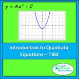 Introduction to Quadratic Equations - TI84