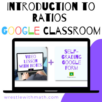 Introduction to Ratios - (Google Form & Video Lesson!)