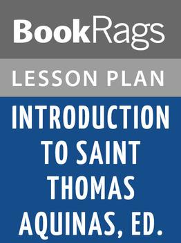 Introduction to Saint Thomas Aquinas, Ed. Lesson Plans