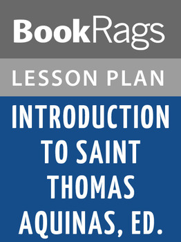 Introduction to Saint Thomas Aquinas, Ed. Lesson Plans