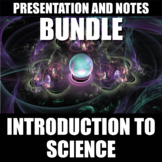 Introduction to Science Presentations and Notes BUNDLE