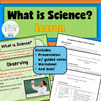 Introduction to Science-What is Science? PowerPoint and Notes