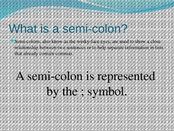 Introduction to Semi-Colons and Colons