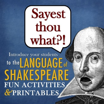 Introduction to Shakespeare's Language:  Fun Activities to