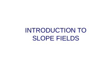 Introduction to Slope Fields