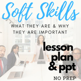 Introduction to Soft Skills - Powerpoint & Lesson Plan w/