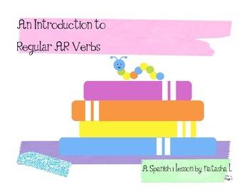 Spanish 1:  Introduction to Regular -AR Verbs