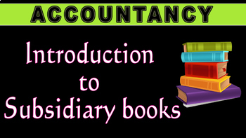 Introduction to Subsidiary Books | Accountancy