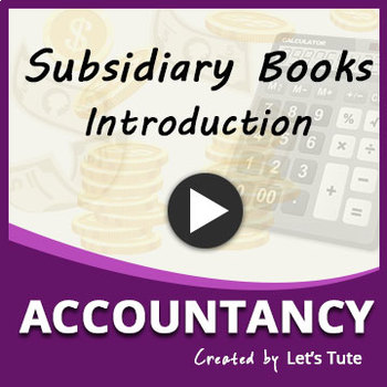 Accounts | Introduction to Subsidiary Books