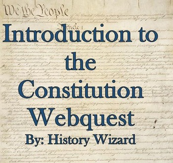 Introduction to The Constitution Webquest