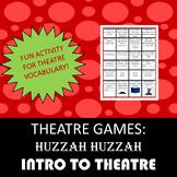 Introduction to Theatre- Huzzah Huzzah Theatre Game