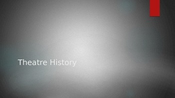 Introduction to Theatre and Theatre History