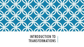 Introduction to Transformations Slides