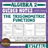 The Trigonometric Functions - Guided Notes, Presentation, and INB Activities