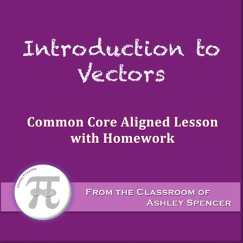 Introduction to Vectors (Lesson with Homework)