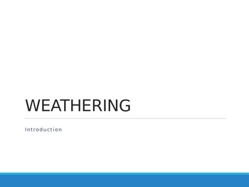 Introduction to Weathering - PowerPoint