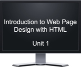 Introduction to Web Page Design with HTML - Unit 1