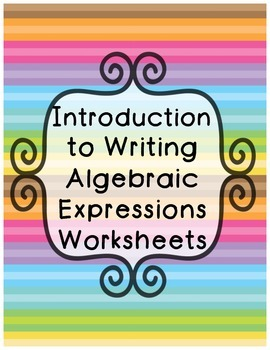 Introduction to Writing Expressions Worksheets