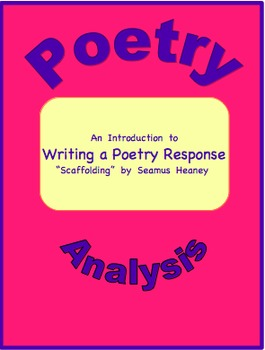 """Introduction to Writing a Poetry Response--""""Scaffolding"""" by Seamus Heaney"""