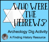 Introduction to the Ancient Hebrew People Archeology Dig Activity - Israelites J