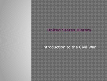 Introduction to the Civil War (US History version)