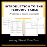 Introduction to the Periodic Table-Properties of Atoms/Elements. Complete Lesson