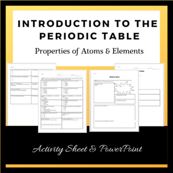 Introduction to the Periodic Table- PowerPoint & Activity Sheets