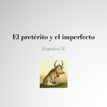 Introduction: Spanish Preterite and Imperfect Powerpoint with Ferdinand the Bull