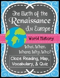 European Renaissance Introduction- Cloze Reading, Vocabulary, Quiz, Maps