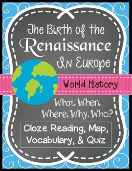 European Renaissance Introduction- Cloze Reading, Vocabulary, Quiz, Maps