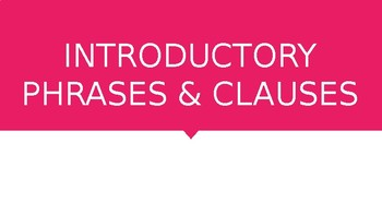 Introductory Clauses & Phrases PowerPoint
